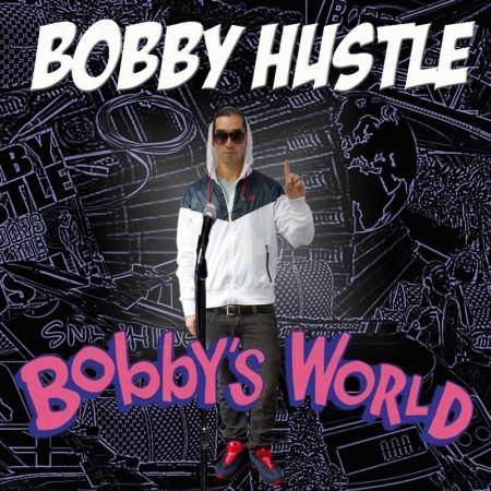 Bobby Hustle - Bobby's World