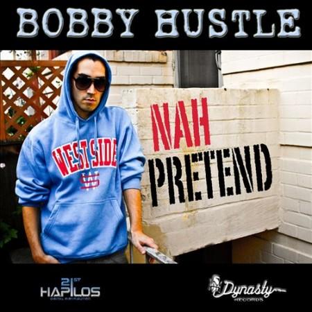 Bobby Hustle - Nah Pretend