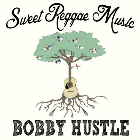 Bobby Hustle - Sweet Reggae Music