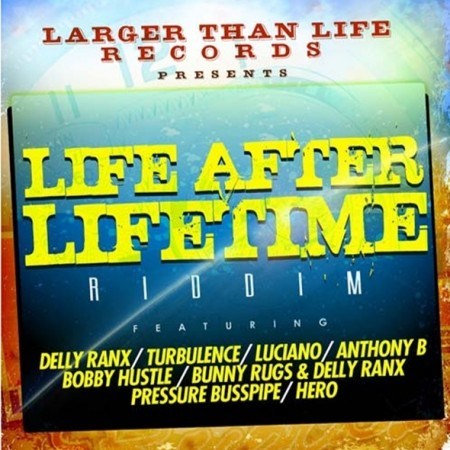 bobby_hustle_life_after_lifetime_riddim