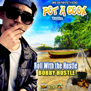Roll-With-The-Hustle-by-Bobby-Hustle-Single-Video-Coming-Summer-2013-from-Upsetta-Records-300x300