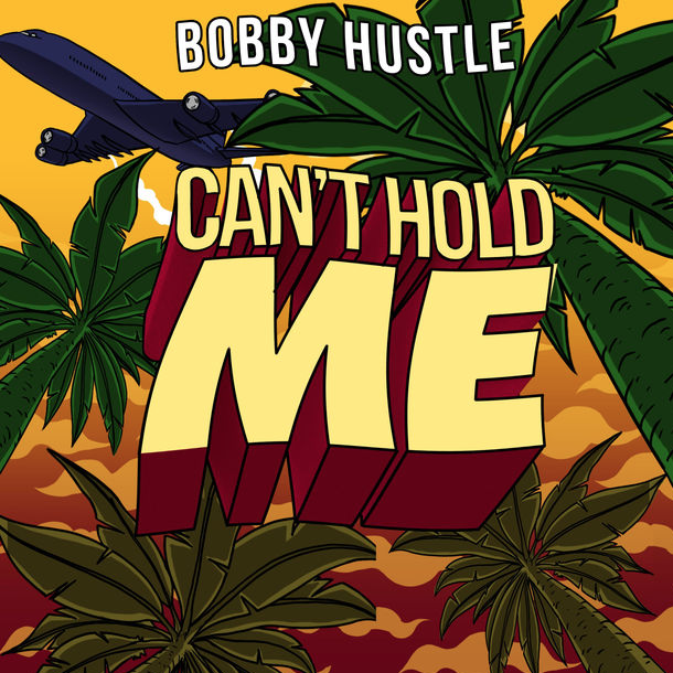 "Bobby Hustle – ""Can't Hold Me"" (OLV)"