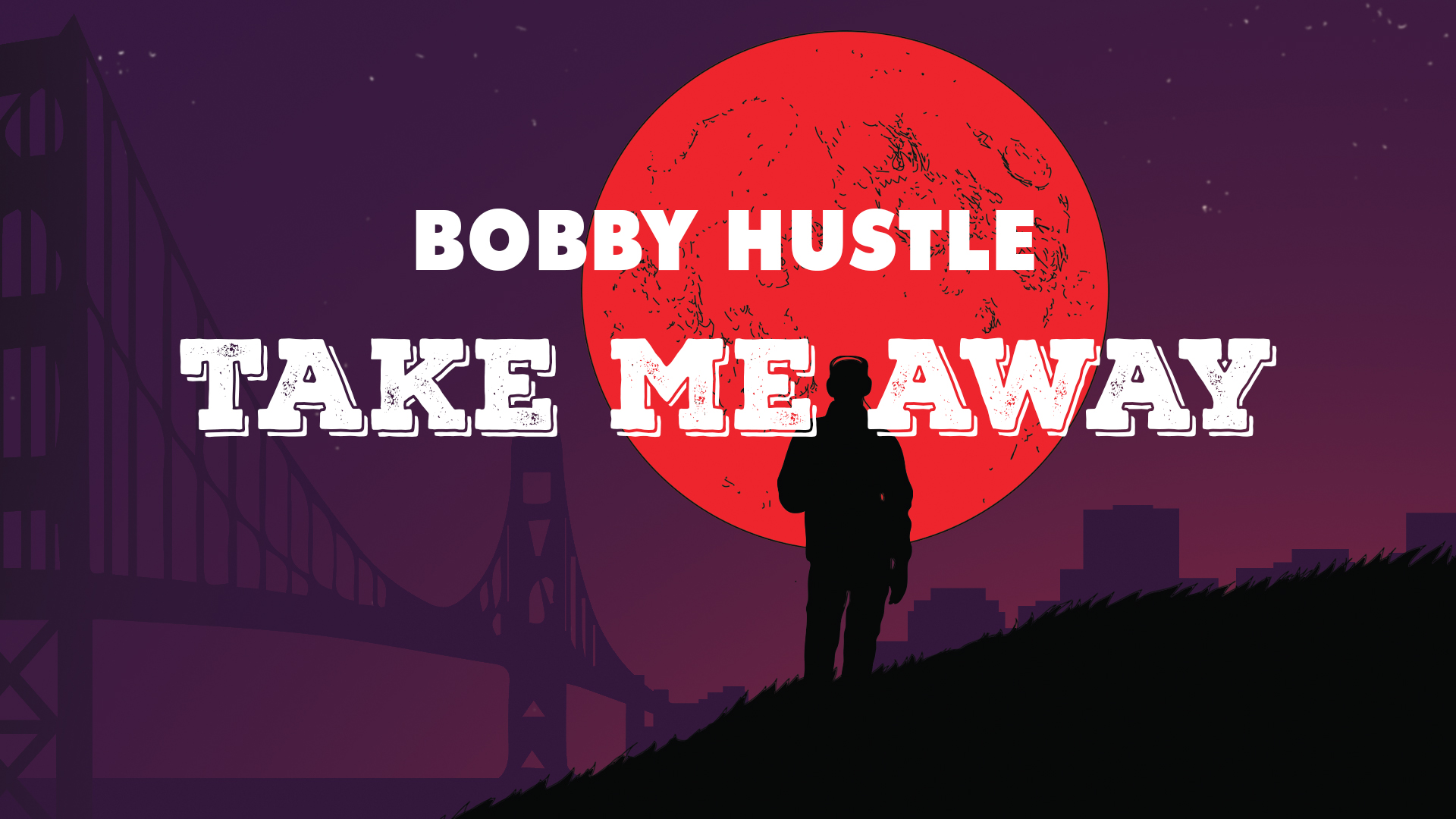 "Bobby Hustle – ""Take Me Away"" OLV"